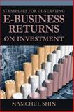 Strategies for Generating E-Business Returns on Investment 9781591404170