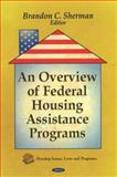 An Overview of Federal Housing Assistance Programs 9781611224191