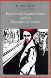 Ezra Pound, Popular Genres, and the Discourse of Culture 9780271014210
