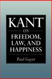 Kant on Freedom, Law, and Happiness 9780521654210