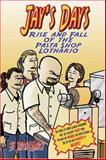 JJay's Days Rise and Fall of the Pasta Shop Lothario 9781929684212