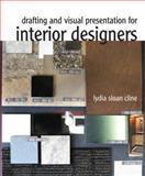 Drafting and Visual Presentation for Interior Designers 1st Edition