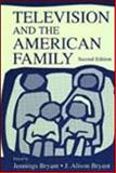 Television and the American Family 9780805834215