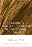 The Chapter VII Powers of the United Nations Security Council 9781841134222