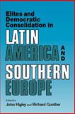 Elites and Democratic Consolidation in Latin America and Southern Europe 9780521424226