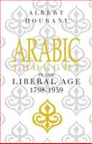 Arabic Thought in the Liberal Age 1798-1939 9780521274234