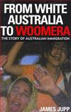 From White Australia to Woomera 9780521824248