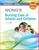 Wong's Nursing Care of Infants and Children Multimedia Enhanced Version 9th Edition