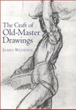 The Craft of Old-Master Drawings 9780299014254