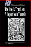 The Greek Tradition in Republican Thought 9780521024280