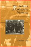 The Politics of Collective Violence 9780521824286