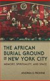 The African Burial Ground in New York City