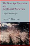 The New Age Movement and the Biblical Worldview 9780802844309