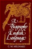 A Biography of the English Language 9780030594311