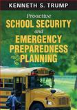 Proactive School Security and Emergency Preparedness Planning 1st Edition