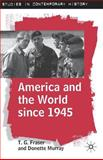 America and the World Since 1945 9780333754320