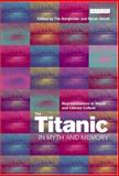 The Titanic in Myth and Memory 9781850434320