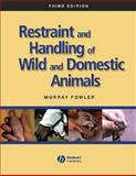 Restraint and Handling of Wild and Domestic Animals 3rd Edition