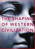 The Shaping of Western Civilization 9781551114323