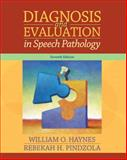 Diagnosis and Evaluation in Speech Pathology 9780205524327
