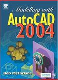 Modelling with AutoCAD 2004 9780750664332
