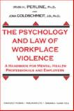 The Psychology and Law of Workplace Violence 9780398074333
