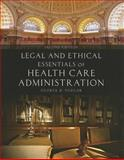 Legal and Ethical Essentials of Health Care Administration 2nd Edition