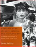 Margaret Mead, Gregory Bateson, and Highland Bali 9780226384344