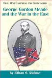 George Gordon Meade and the War in the East 9781893114364