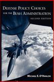 Defense Policy Choices for the Bush Administration, 2001-2005 9780815764373