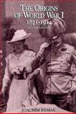 The Origins for World War I, 1871-1914 2nd Edition