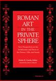 Roman Art in the Private Sphere 2nd Edition