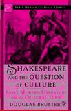 Shakespeare and the Question of Culture 9780312294397