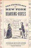 The Physiology of New York Boarding-Houses 9780813544403