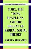 Marx, the Young Hegelians, and the Origins of Radical Social Theory 9780521624404