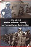Expanding Global Military Capacity for Humanitarian Intervention 9780815764410