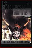 The Geopolitics of South Asia from Early Empires to the Nuclear 9780754634423