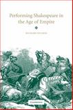 Performing Shakespeare in the Age of Empire 9780521034425