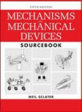 Mechanisms and Mechanical Devices Sourcebook 9780071704427