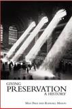 Giving Preservation a History 1st Edition