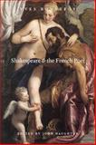 Shakespeare and the French Poet 9780226064437