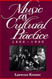 Music As Cultural Practice, 1800-1900 9780520084438