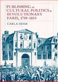 Publishing and Cultural Politics in Revolutionary Paris, 1789-1810 9780520074439