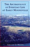The Archaeology of Everyday Life at Early Moundville 9780817354442