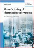 Manufacturing of Pharmaceutical Proteins 1st Edition