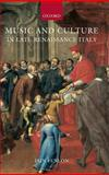 Music and Culture in Late Renaissance Italy 9780198164449