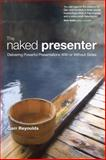 The Naked Presenter 1st Edition