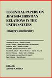Essential Papers on Jewish-Christian Relations in the United States 9780814714454
