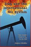 Iraq and the International Oil System 9780944624456