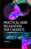 Practical Nuclear Magnetic Resonance Relaxation for Chemists 9780470094457